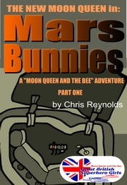 Mars Bunnies Part One ebook by Chris Reynolds