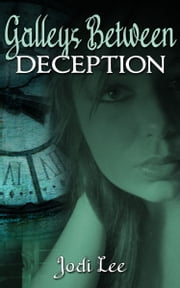 Galleys Between: Deception ebook by Jodi Lee
