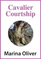 Cavalier Courtship ebook by Marina Oliver
