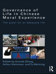 Governance of Life in Chinese Moral Experience - The Quest for an Adequate Life ebook by