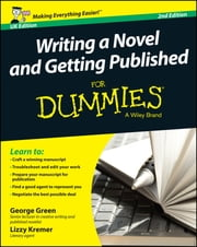 Writing a Novel and Getting Published For Dummies ebook by George Green,Lizzy E. Kremer
