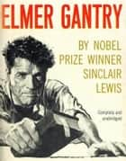 Elmer Gantry eBook by Sinclair Lewis