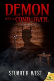 Demon With a Comb-Over ebook by Stuart R. West