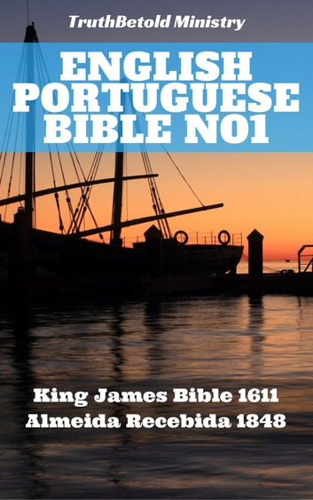 English Portuguese Bible No1 - King James Bible 1611 - Almeida Recebida 1848 ebook by TruthBeTold Ministry,Joern Andre Halseth,King James,João Ferreira