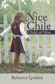 Nice Chile - Child of Woe ebook by Rebecca Golden