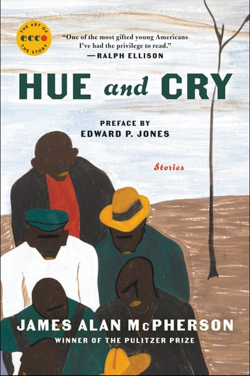 Hue and Cry - Stories ebook by James Alan McPherson