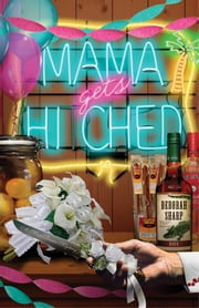 Mama Gets Hitched ebook by Deborah Sharp
