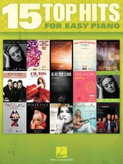 15 Top Hits for Easy Piano (Songbook) ebook by Hal Leonard Corp.