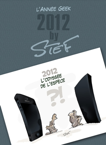 L'Année Geek 2012 - by Stef ebook by Stef'Cartoon