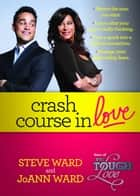 Crash Course in Love ebook by Steven Ward,JoAnn Ward