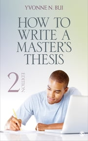 How to Write a Master's Thesis ebook by Yvonne N. Bui