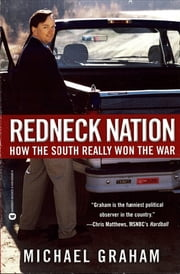 Redneck Nation - How the South Really Won the War ebook by Michael Graham