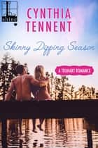 Skinny Dipping Season ebook by Cynthia Tennent