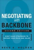 Negotiating with Backbone ebook by Reed K. Holden