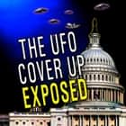 UFO Cover Up Exposed, The audiobook by Bill Knell