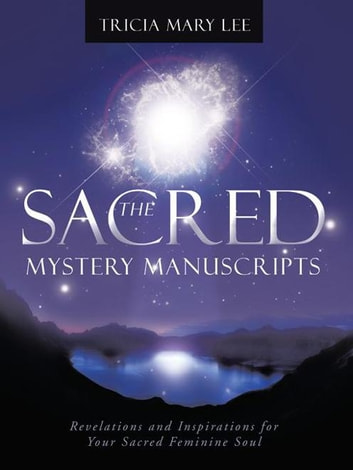 The Sacred Mystery Manuscripts Ebook De Tricia Mary Lee