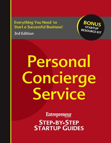 Personal Concierge Service - Step-by-Step Startup Guide ebook by Entrepreneur magazine