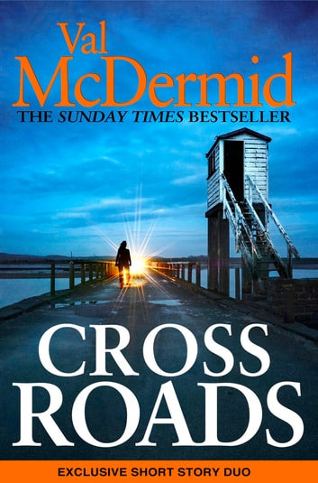 Cross Roads - A Short Story Collection ebook by Val McDermid