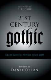 21st-Century Gothic - Great Gothic Novels Since 2000 ebook by