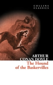 The Hound of the Baskervilles: A Sherlock Holmes Adventure (Collins Classics) ebook by Sir Arthur Conan Doyle