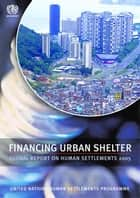 Financing Urban Shelter ebook by Un-Habitat