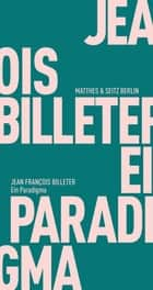 Ein Paradigma ebook by Jean François Billeter, Tim Trzaskalik