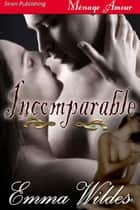Incomparable ebook by Emma Wildes