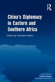 China's Diplomacy in Eastern and Southern Africa ebook by Seifudein Adem