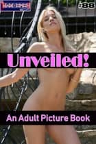 Unveiled! #88 - An Adult Picture Book ebook by Mithras Imagicron