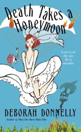 Death Takes a Honeymoon ebook by Deborah Donnelly
