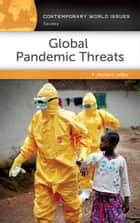 Global Pandemic Threats: A Reference Handbook - A Reference Handbook ebook by Michael C. LeMay