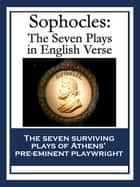 Sophocles: The Seven Plays in English Verse - The Seven Plays in English Verse ebook by Sophocles