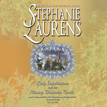Lady Osbaldestone and the Missing Christmas Carols - Lady Osbaldestone's Christmas Chronicles, Volume 2: 1811 audiobook by Stephanie Laurens