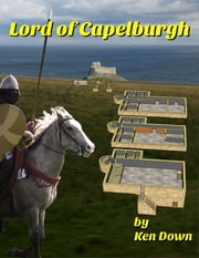 Lord of Capelburgh ebook by Ken Down
