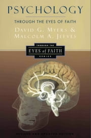 Psychology Through the Eyes of Faith ebook by Malcolm A. Jeeves,Nicholas Wolterstorff,David G. Myers, PhD