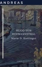 Andreas ebook by Hugo von Hofmannsthal, Marie Hottinger