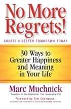 No More Regrets! ebook by Mark Muchnick