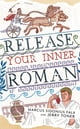 Release Your Inner Roman by Marcus Sidonius Falx ebook by Dr. Jerry Toner