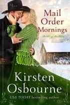 Mail Order Mornings - Brides of Beckham, #33 ebook by