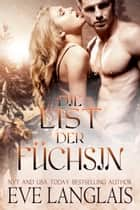 Die List der Füchsin ebook by Eve Langlais