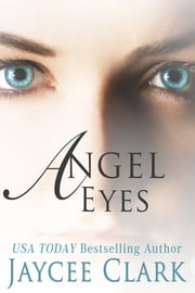 Angel Eyes ebook by Jaycee Clark