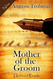 Mother of the Groom ebook by Augusta Trobaugh