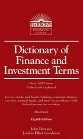 Dictionary Of Finance And Investment Terms, 8th Edition ebook by John Downes,Jordan Elliot Goodman