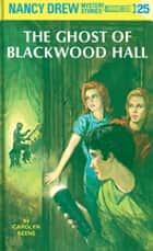 Nancy Drew 25: The Ghost of Blackwood Hall ebook by Carolyn Keene