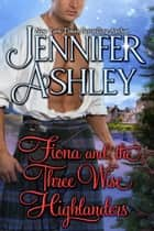 Fiona and the Three Wise Highlanders ebook by Jennifer Ashley