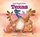 Lucy Goose Goes to Texas ebook by Holly Bea