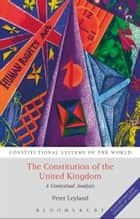 The Constitution of the United Kingdom - A Contextual Analysis ebook by Peter Leyland