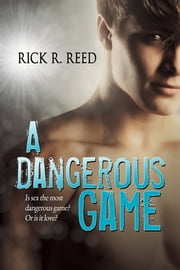 A Dangerous Game ebook by Rick R. Reed