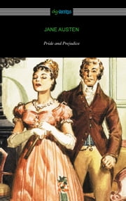 Pride and Prejudice (Illustrated by Charles Edmund Brock with an Introduction by William Dean Howells) ebook by Jane Austen