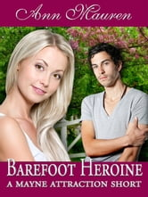 Barefoot Heroine: A Mayne Attraction Short Story ebook by Ann Mauren